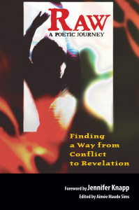 Book Excerpt From RAW: A Poetic Journey Finding a Way From Conflict to Revelation